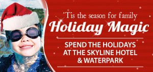 Holiday Magic At Skyline Hotel & Waterpark